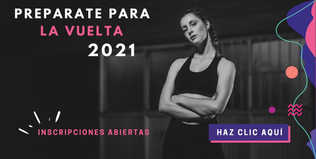 Preparate para la vuelta 2021